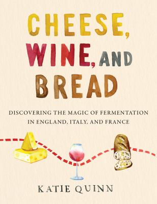 Cheese, Wine, and Bread
