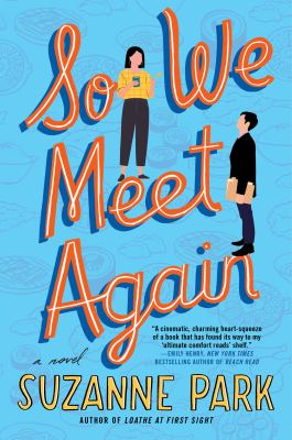 So we meet again : by Park, Suzanne,