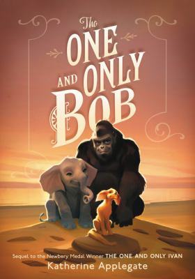 The one and only Bob / by Applegate, Katherine,
