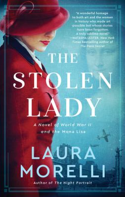 Stolen Lady : A Novel of World War II and the Mona Lisa. by Morelli, Laura.