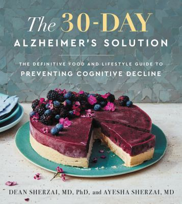 The 30-day Alzheimer's solution : by Sherzai, Dean,