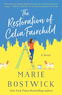 The restoration of Celia Fairchild : a novel