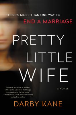 Pretty little wife : a novel by Kane, Darby, author.