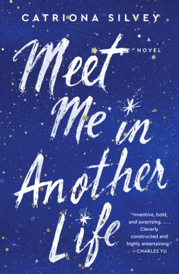 Meet me in another life : a novel