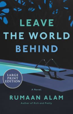 Leave the world behind [large print] : a novel