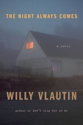 The night always comes : by Vlautin, Willy,
