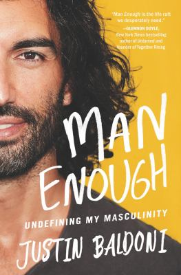 Man enough : undefining my masculinity