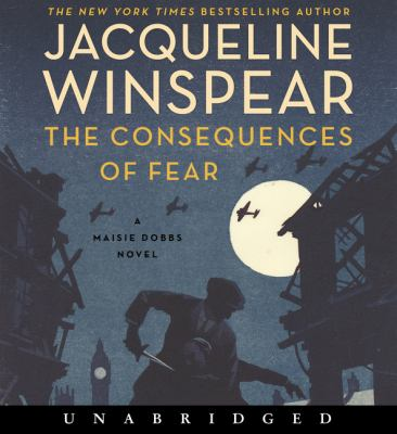 The consequences of fear / by Winspear, Jacqueline,