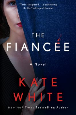Fianc�ee : A Novel. by White, Kate.