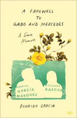A farewell to Gabo and Mercedes : a son