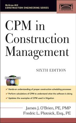 Cover Art for CPM in Construction Management by James Jerome O'Brien; Fredric L. Plotnick