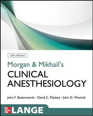 Morgan & Mikhail's Clinical Anesthesiology Book Cover