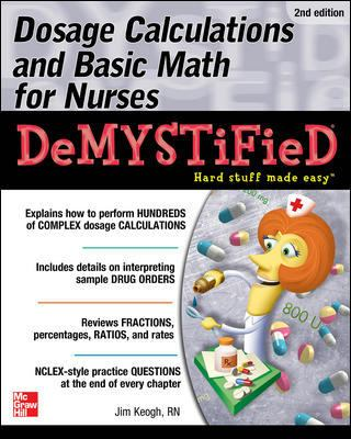 Book cover: Dosage Calculations and Basic Math for Nurses Demystified by Jim Keogh