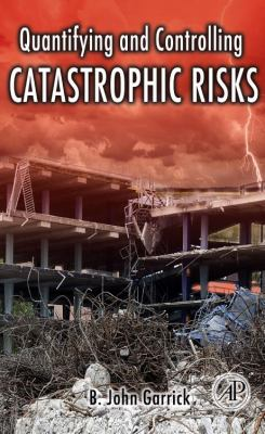 book cover: Quantifying and Controlling Catastrophic Risks