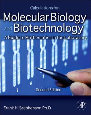 book cover: Calculations for Molecular Biology and Biotechnology