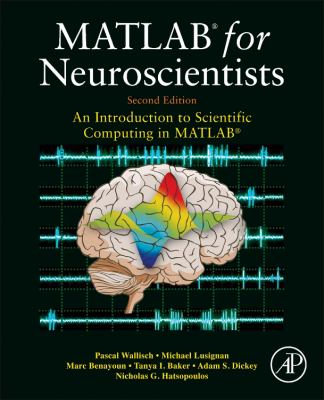 book cover: MATLAB for Neuroscientists : an introduction to scientific computing in MATLAB