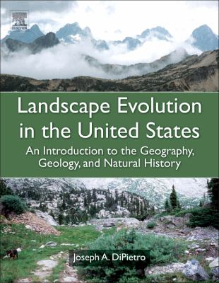 Book Cover : Landscape Evolution in the United States : an introduction to the geography, geology, and natural history