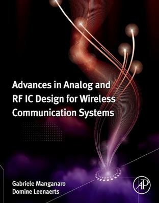 Cover Art for Advances in Analog and RF IC Design for Wireless Communication Systems by Gabriele Manganaro (Editor); Domine M. W. Leenaerts (Editor)