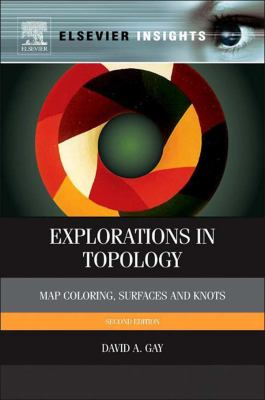 book cover: Explorations in Topology: map coloring, surfaces and knots
