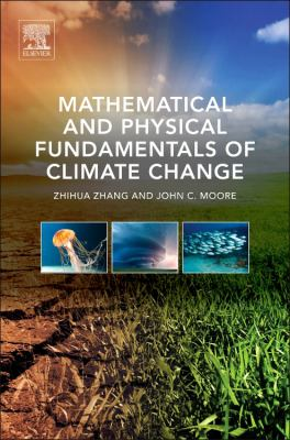 book cover: Mathematical and Physical Fundamentals of Climate Change