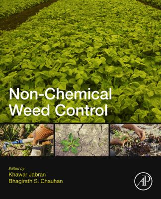 Non-Chemical Weed Control, edited by Khawar Jabran & Bhagirath S. Chauhan