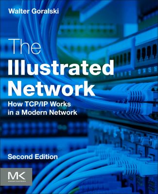book cover: The Illustrated Network: how TCP/IP works in a modern network