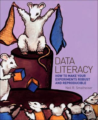 book cover: Data Literacy: how to make your experiments robust and reproducible