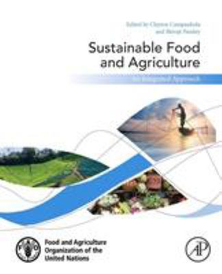 Sustainable food and agriculture : an integrated approach