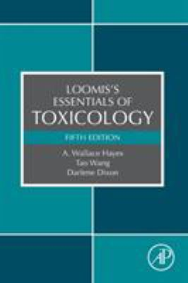Loomis' Essentials of Toxicology