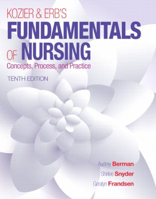 Kozier & Erb's Fundamentals of Nursing: Concepts, Practice, and Process (10th ed.)