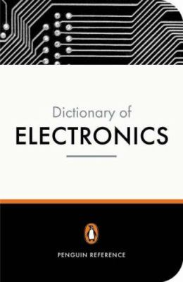 The Penguin dictionary of electronics 4th ed
