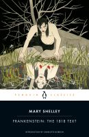Frankenstein the 1818 text by Mary W Shelley (book cover)