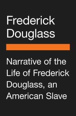 Narrative of the life of Frederick Douglass, an American slave by Douglass, Frederick, 1818-1895, author.