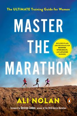 Master the marathon : the ultimate training guide for women