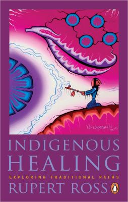 Cover Art for Indigenous Healing by Rupert Ross