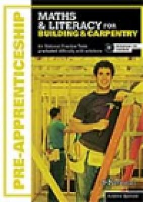 Pre-apprenticeship maths & literacy for building & carpentry : graduated exercises and practice exam