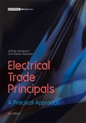 Electrical trade principles : a practical approach