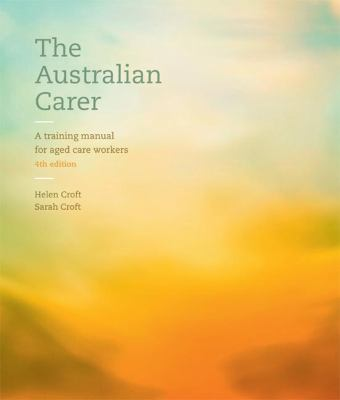 The Australian carer : a training manual for aged care workers