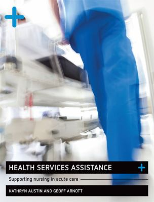 Health services assistance : supporting nursing in acute care