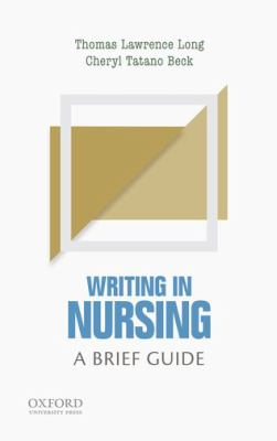 Cover Art for Writing in Nursing : a brief guide by Thomas Lawrence Long; Cheryl Tatano Beck