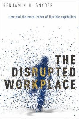 The Disrupted Workplace