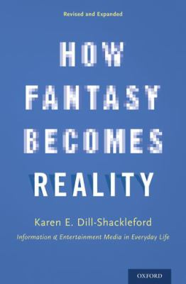 How Fantasy Becomes Reality (revised ed.)