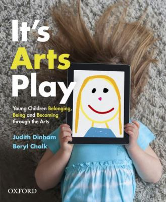 It's arts play : belonging, being and becoming through the arts