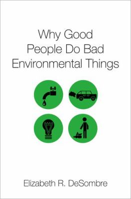 Book Cover : Why Good People Do Bad Environmental Things