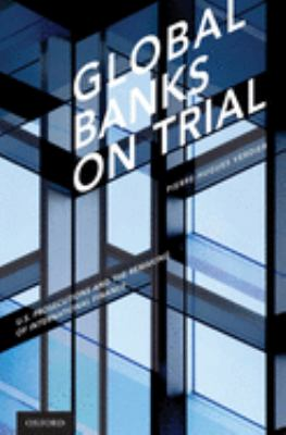 Coberta del llibre: Global banks on trial : U.S. prosecutions and the remaking of international finance