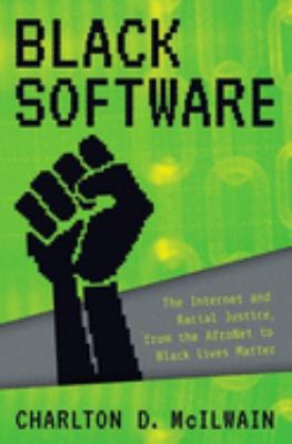 Black Software: The Internet & Racial Justice