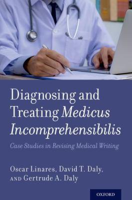 Diagnosing and treating medicus incomprehensibilis : case studies in revising medical writing
