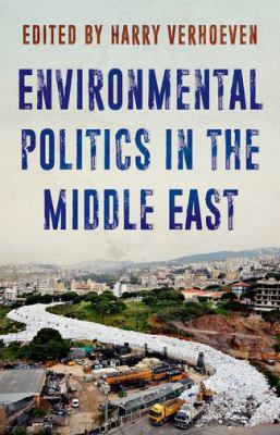 Book Cover : Environmental Politics in the Middle East : local struggles, global connections