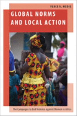 Coberta del llibre: Global norms and local action: the campaigns to end violence against women in Africa