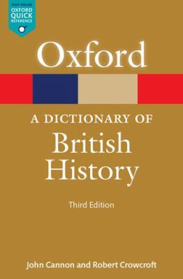 A Dictionary of British History, John Cannon and Robert Crowcroft, 2015